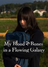 Search netflix My Blood & Bones in a flowing Galaxy